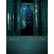 Ansa tietämätön (Finnish Edition)
