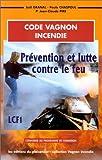 Code Vagnon incendie - Prévention et lutte contre le feu