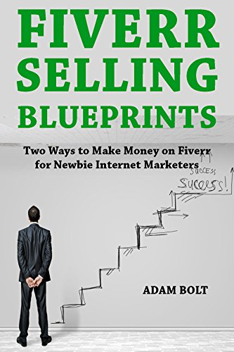 fiverr-selling-blueprints-two-ways-to-make-money-on-fiverr-for-newbie-internet-marketers-english-edi