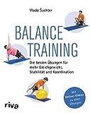 Balancetraining: Die besten Übungen für mehr Gleichgewicht, Stabilität und Koordination