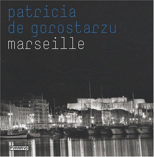 Marseille par Patricia de Gorostarzu