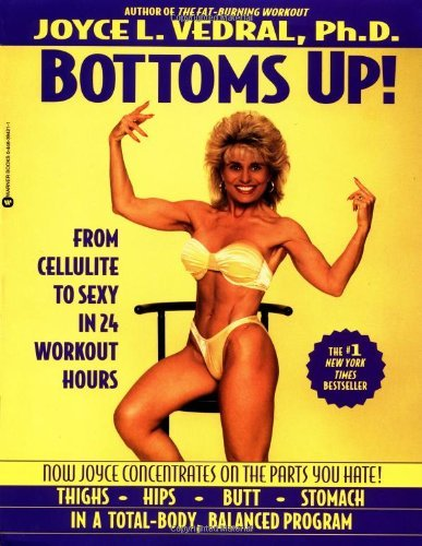 Bottoms Up: From Cellulite to Sexy by Joyce L. Vedral (27-Sep-1996) Paperback