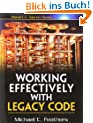 Working Effectively with Legacy Code (Robert C. Martin )
