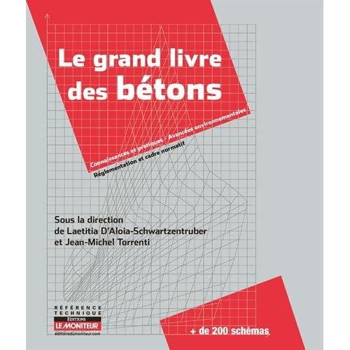 Le grand livre des bétons: Performance, Formulation, Mise en oeuvre, Contrôle