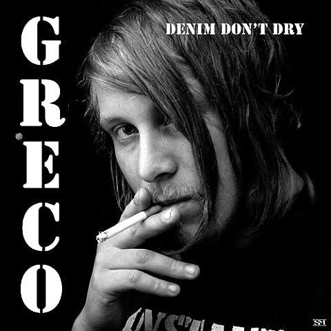 Denim Don't Dry (Greco Denim)