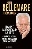 Ils ont marché sur la tête : 450 faits divers inouïs, impayables et désopilants (ESSAIS DOC.) (French Edition)