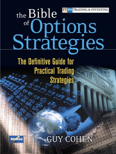 The Bible of Options Strategies: The Definitive Guide for Practical Trading Strategies (Financial Times Prentice Hall Books)