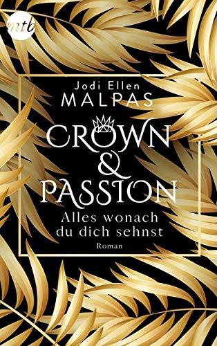 Crown & Passion - Alles, wonach du dich sehnst: Ein königlich heißer Liebesroman