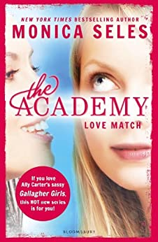 The Academy: Love Match by [Seles, Monica]