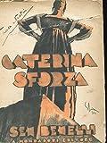 Caterina Sforza. Rappresentazione storica in tre parti e otto quadri. Prima edizione.