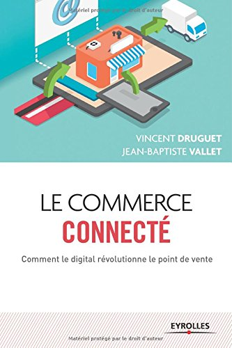 Le commerce connecté: Comment le digital révolutionne le point de vente.