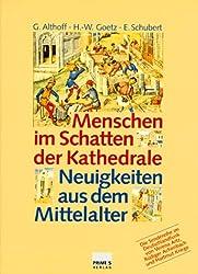 Menschen im Schatten der Kathedrale. Neuigkeiten aus dem Mittelalter