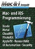 Mac & i kompakt: Mac- und iOS-Programmierung: Xcode, Metal, CloudKit, PhotoKit, AppleTV, ResearchKit, UI Automation, Security