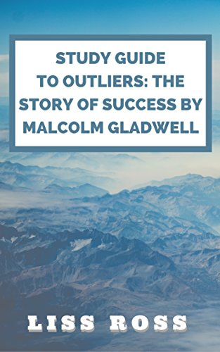 Study Guide to Outliers: The Story of Success by Malcolm Gladwell