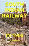 SOUTH INDIAN RAILWAY: IN 1900