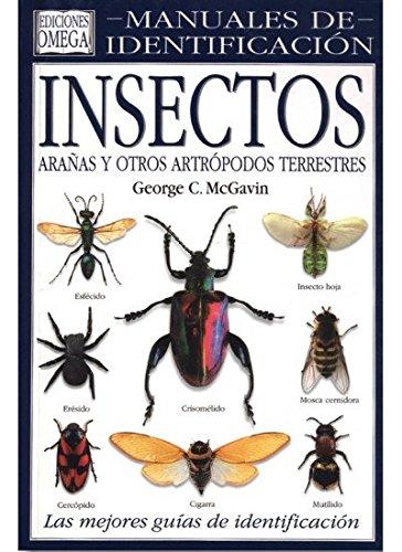 INSECTOS. MANUAL DE IDENTIFICACION (GUIAS DEL NATURALISTA-INSECTOS Y ARACNIDOS) por GEORGE C. McGAVIN