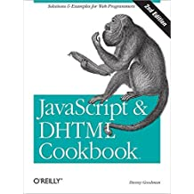 JavaScript & DHTML Cookbook by Danny Goodman (18-Aug-2007) Paperback