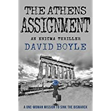 The Athens Assignment: A one-woman mission to sink the Bismarck (A Xanthe Schneider Enigma thriller Book 2)