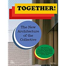 Together!: The New Architecture of the Collective