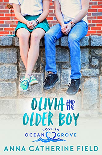 Olivia and the Older Boy: Young Adult Sweet Romance (Love in Ocean Grove Book 5) (English Edition)