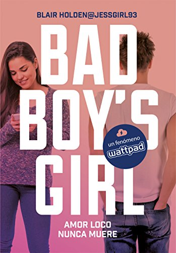 Amor loco nunca muere (Bad Boy's Girl 3) por Blair Holden