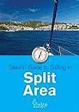 Skipper's Guide to Sailing in Split Area: Sail in Split Area, Croatia (Skipper's Guide to Sailing in Croatia Book 2)