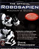 The Official Robosapien Hacker's Guide by Dave Prochnow (2005-08-17)