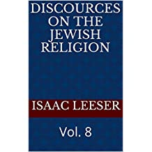DISCOURCES on the Jewish Religion: Vol. 8 (English Edition)