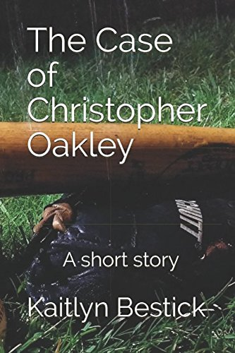 The Case of Christopher Oakley: A short story