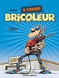 B comme Bricoleur - Tome 01 : Un bricoleur sachant bricoler