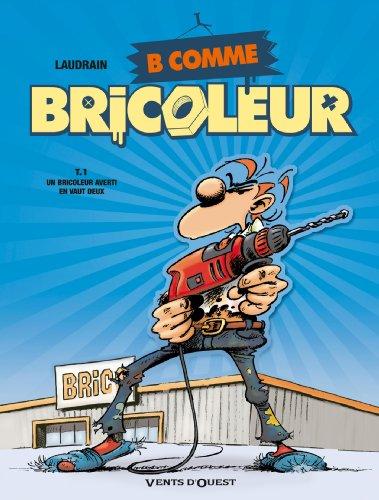 b-comme-bricoleur-tome-01-un-bricoleur-sachant-bricoler