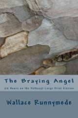 The Braying Angel: (12 Hours on the Pathway) Large Print Edition: Volume 1 (Alpine Chanter (Large Print Editions)) Paperback