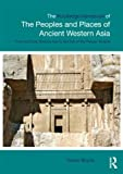 The Routledge Handbook Of The Peoples And Places Of Ancient Weste: The Near East from the Early Bronze Age to the Fall of the Persian Empire