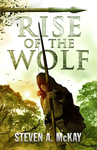 Rise of the Wolf (The Forest Lord Book 3) by Steven A. McKay