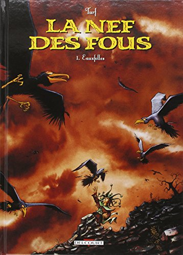 La Nef des fous, tome 1 : Eauxfolles