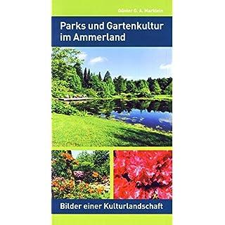 Parks und Gartenkultur im Ammerland. Bilder einer Kulturlandschaft