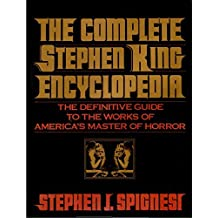 The Complete Stephen King Encyclopedia: The Definitive Guide to the Works of America's Master of Horror by Stephen J. Spignesi (1991-12-23)