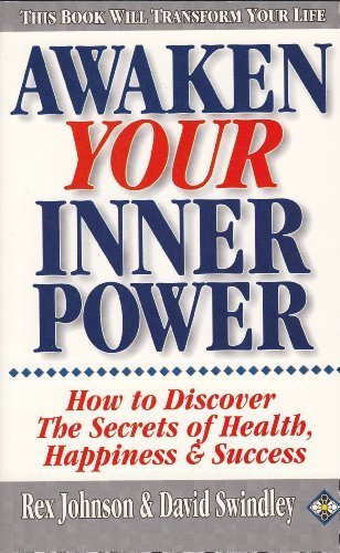 awaken-your-inner-power-how-to-discover-the-secrets-of-health-happiness-and-success