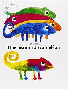 """Afficher """"Une Histoire de caméléon"""""""