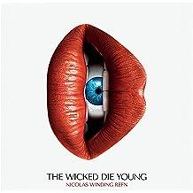 Nicolas Winding Refn Pres. :The Wicked Die Young [Vinyl LP]