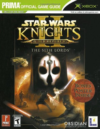Star Wars Knights of the Old Republic II: The Sith Lords: Prima Official Game Guide