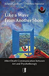 Like a Wave From Another Shore: After-Death Communication between Art and Psychotherapy