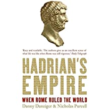 Hadrian's Empire: When Rome Ruled the World by Danny Danziger (2006-11-16)
