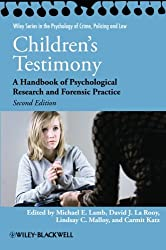 Children's Testimony Second Edition (Wiley Series in The Psychology of Crime, Policing and Law)