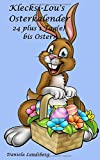Klecksi-Lou's Osterkalender: 24 plus 1 Tag(e) bis Ostern