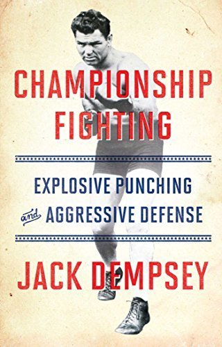 Championship Fighting: Explosive Punching and Aggressive Defense by Demspey, Jack (January 6, 2015) Paperback