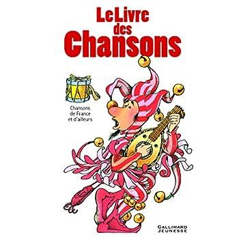 Le livre des chansons: Chansons de France et d'ailleurs