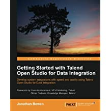 Getting Started with Talend Open Studio for Data Integration by Bowen Jonathan (2012-11-06)