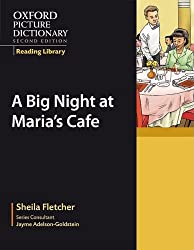 Oxford Picture Dictionary Reading Library: A Big Night at Maria's Café (Oxford Picture Dictionary Second Edition Reading Library)