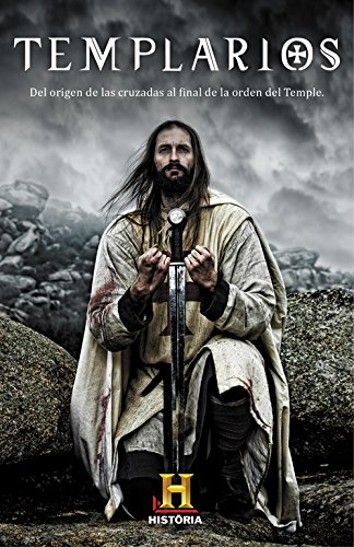 Templarios: Del origen de las cruzadas al final de la orden del Temple (OBRAS DIVERSAS)
